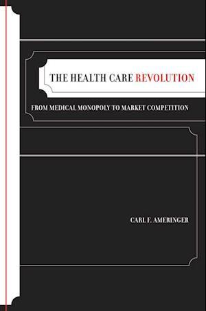 Health Care Revolution af Carl F. Ameringer