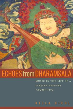 Echoes from Dharamsala af Keila Diehl