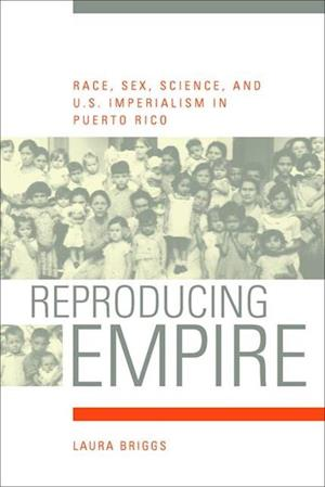 Reproducing Empire af Laura Briggs