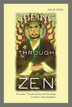 Seeing through Zen af John R. McRae