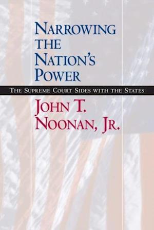 Narrowing the Nation's Power af John T. Noonan Jr.