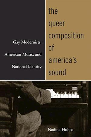 Queer Composition of America's Sound af Nadine Hubbs