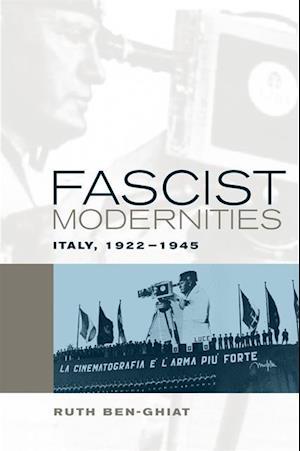 Fascist Modernities af Ruth Ben-Ghiat