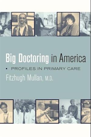 Big Doctoring in America af Fitzhugh Mullan