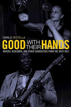 Good with Their Hands af Carlo Rotella