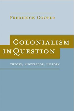 Colonialism in Question af Frederick Cooper