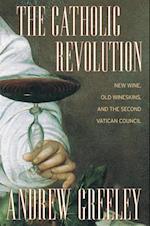Catholic Revolution af ANDREW GREELEY