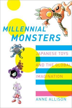 Millennial Monsters af Anne Allison