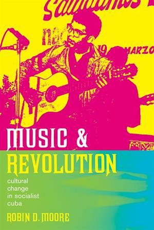 Music and Revolution af Robin D. Moore