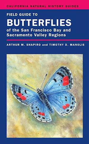 Field Guide to Butterflies of the San Francisco Bay and Sacramento Valley Regions af Dr. Arthur Shapiro