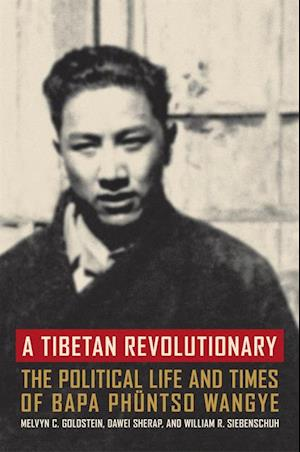 Tibetan Revolutionary af Melvyn C. Goldstein, Dawei Sherap, William R Siebenschuh
