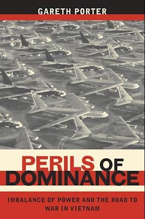 Perils of Dominance af Gareth Porter