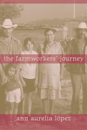 Farmworkers' Journey af Ann Lopez