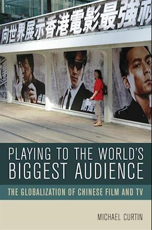 Playing to the World's Biggest Audience af Michael Curtin