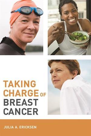 Taking Charge of Breast Cancer af Julia Ericksen