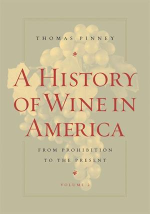 History of Wine in America, Volume 2 af Thomas Pinney