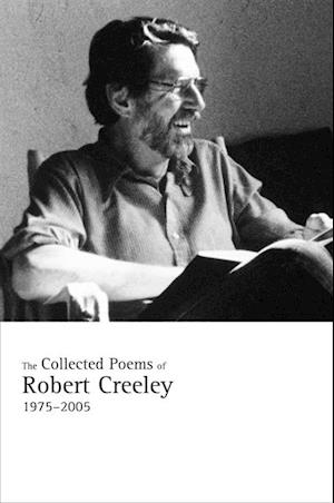 Collected Poems of Robert Creeley, 1975-2005 af Robert Creeley
