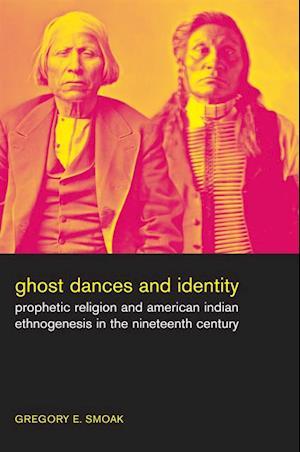 Ghost Dances and Identity af Gregory Smoak