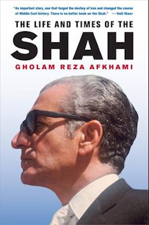 Life and Times of the Shah af Gholam Reza Afkhami