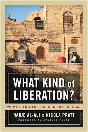 What Kind of Liberation? af Nicola Pratt, Nadje Al-Ali