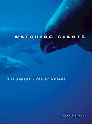 Watching Giants af Elin Kelsey