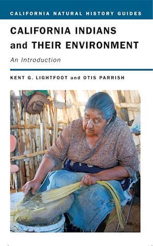 California Indians and Their Environment af Otis Parrish, Kent Lightfoot