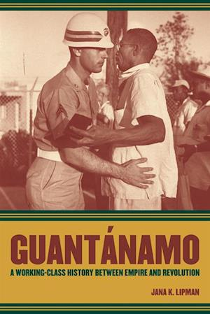 Guantanamo af Jana Lipman
