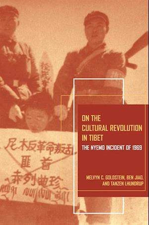 On the Cultural Revolution in Tibet af Ben Jiao, Tanzen Lhundrup, Melvyn C. Goldstein