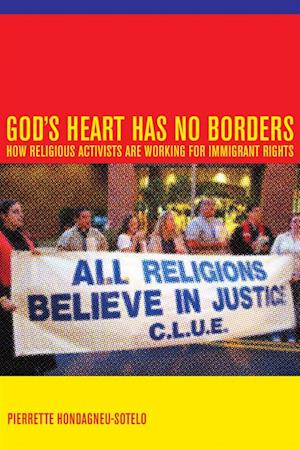 God's Heart Has No Borders af Pierrette Hondagneu-Sotelo