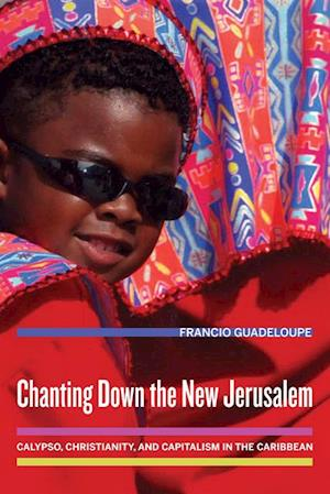 Chanting Down the New Jerusalem af Francio Guadeloupe