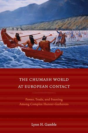 Chumash World at European Contact af Lynn H. Gamble
