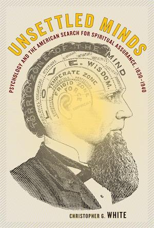 Unsettled Minds af Christopher G. White