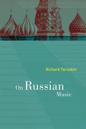 On Russian Music af Richard Taruskin
