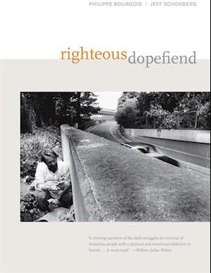 Righteous Dopefiend af Jeffrey Schonberg, Philippe Bourgois