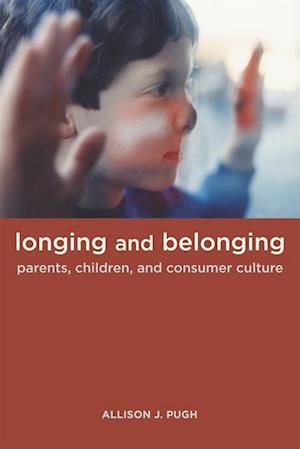 Longing and Belonging af Allison Pugh