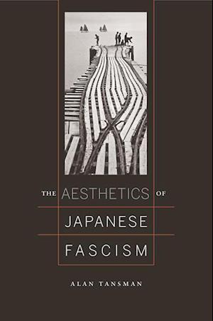 Aesthetics of Japanese Fascism af Alan Tansman