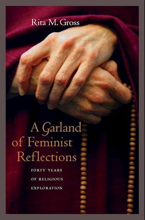 Garland of Feminist Reflections af Rita M. Gross