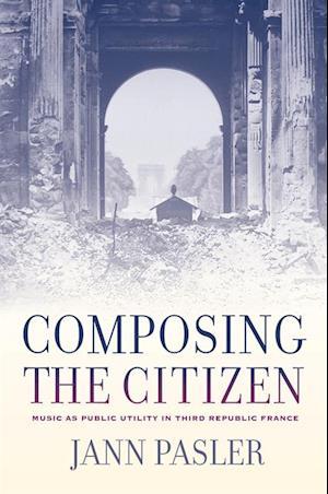 Composing the Citizen af Jann Pasler