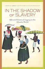 In the Shadow of Slavery af Judith Carney