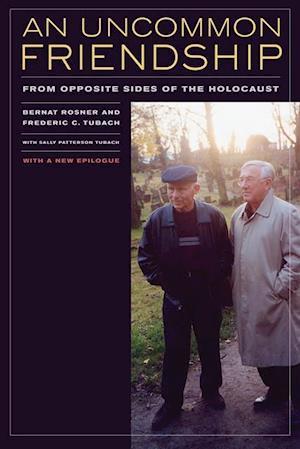 Uncommon Friendship af Bernat Rosner, Frederic C. Tubach