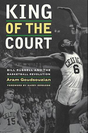 King of the Court af Aram Goudsouzian