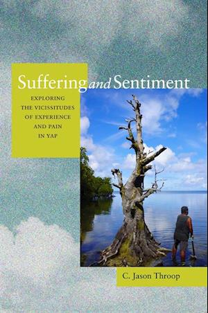 Suffering and Sentiment af Jason Throop