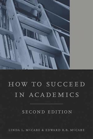 How to Succeed in Academics, 2nd edition af Edward R.B. McCabe, Linda L. McCabe