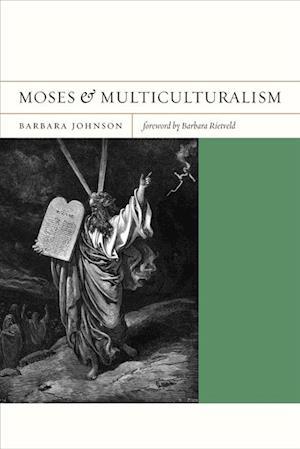 Moses and Multiculturalism af Barbara Johnson