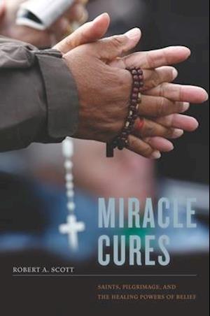 Miracle Cures af Robert A. Scott