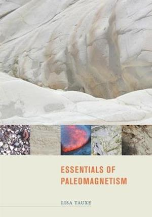 Essentials of Paleomagnetism af Lisa Tauxe