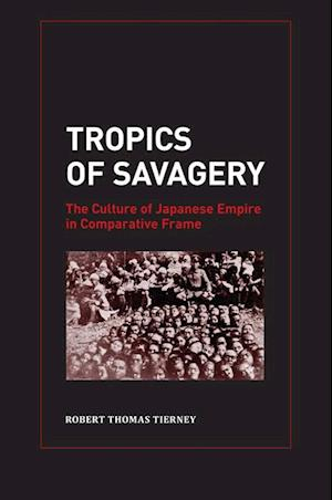 Tropics of Savagery af Robert Thomas Tierney