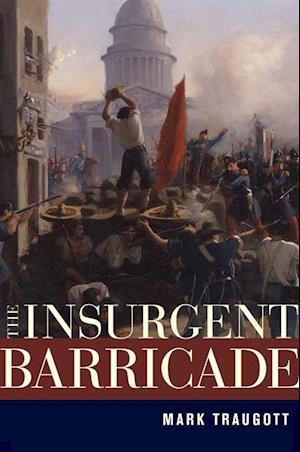 Insurgent Barricade af Mark Traugott