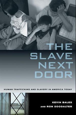 Slave Next Door af Kevin Bales, Ron Soodalter