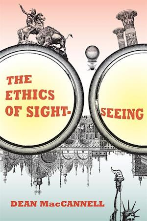 Ethics of Sightseeing af Dean Maccannell